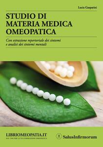 Studio di materia medica omeopatica. Con estrazione repertoriale dei sintomi e analisi dei sintomi mentali