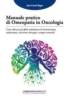 Ipabsantonioabatetrino.it Manuale pratico di omeopatia in oncologia. Come alleviare gli effetti indesiderati di chemioterapia, radioterapia, interventi chirurgici e terapia ormonale Image