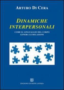 Dinamiche interpersonali. Come il linguaggio del corpo genera le relazioni