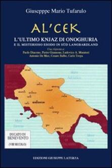 Fondazionesergioperlamusica.it Al'cek. L'ultimo Knjaz di Onoghuria e il misterioso esodo in Langbardland. Ediz. multilingue Image