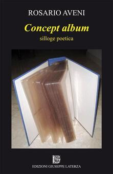 Concept album. Silloge poetica - Rosario Aveni - copertina