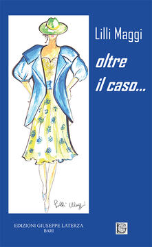 Oltre il caso... - Lilli Maggi - copertina