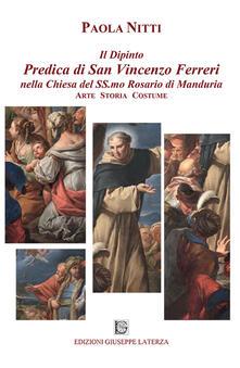 Il dipinto predica di san Vincenzo Ferreri nella chiesa del Ss.mo Rosario di Manduria. Arte storia costume - Paola Nitti - copertina