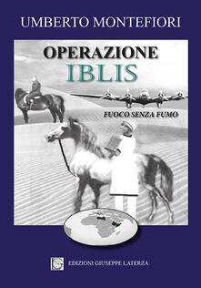 Operazione Iblis «fuoco senza fumo» - Umberto Montefiori - copertina