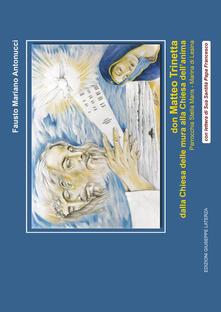 Don Matteo Trinetta. Dalla chiesa delle mura alla chiesa dell'anima. Parrocchia Stella Maris, Marina di Lesina - Fausto Mariano Antonucci - copertina
