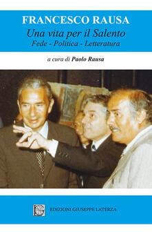 Una vita per il salento. Fede, politica, letteratura - Francesco Rausa - copertina