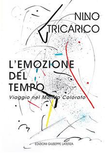 L' emozione del tempo. Viaggio nel mondo colorato - Nino Tricarico - copertina
