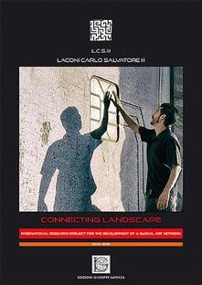 Connecting landscape. International research project for the development of a glocal art network. Ediz. inglese e italiana - Carlo Salvatore Laconi - copertina