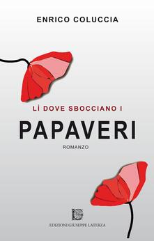Lì dove sbocciano i papaveri - Enrico Coluccia - copertina
