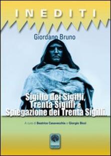 Sigillo dei sigilli. Trenta sigilli e spiegazione dei trenta sigilli - Giordano Bruno - copertina
