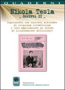 Scritti II. Vol. 2: Esperimenti con correnti alternate di frequenze elevatissime. - Nikola Tesla - copertina