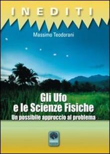 Gli Ufo e le scienze fisiche. Un possibile approccio al problema.pdf