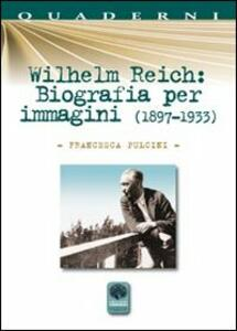 Wilhelm Reich. Biografia per immagini (1897-1933)