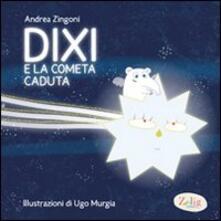 Dixi e la cometa caduta - Andrea Zingoni - copertina