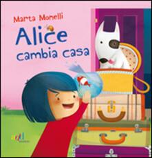 Alice cambia casa - Marta Monelli - copertina