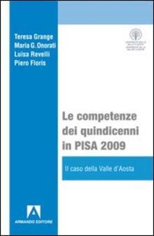 Le competenze dei quindicenni in PISA 2009. Il caso della Valle d'Aosta - Teresa Grande,Maria G. Onorati,Luisa Revelli - copertina