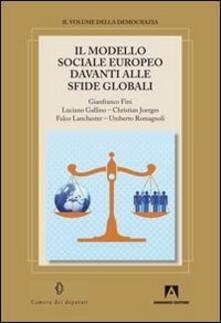Il modello sociale europeo davanti alle sfide globali - Gianfranco Fini,Luciano Gallino,Christian Joerges - copertina