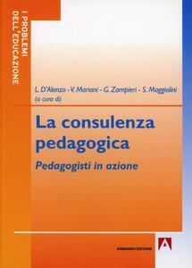 La consulenza pedagogica. Pedagogisti in azione
