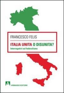 Italia unita o disunità? Interrogativi sul federalismo