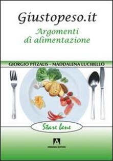 Giustopeso.it. Argomenti di alimentazione - Giorgio Pitzalis,Maddalena Lucibello - copertina