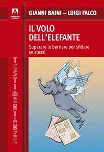 Libro Il volo dell'elefante Gianni Baini , Luigi Falco