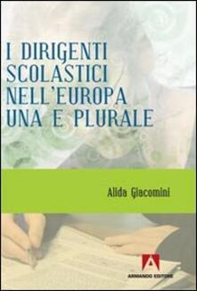I dirigenti scolastici nell'Europa una e plurale - Alida Giacomini - copertina