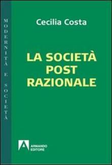 La società post-razionale - Cecilia Costa - copertina