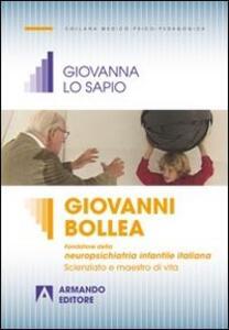 Giovanni Bollea. Fondatore della mneuropsichiatria infantile italiana. Scienziato e maestro di vita