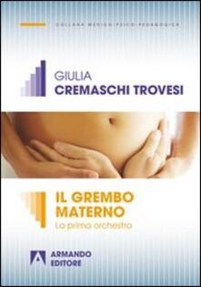 Il grembo materno. La prima orchestra - Giulia Trovesi Cremaschi - copertina