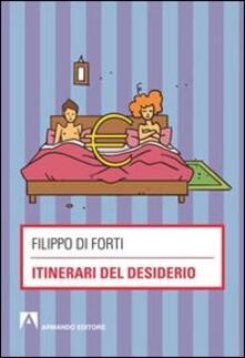 Itinerari del desiderio - Filippo Di Forti - copertina