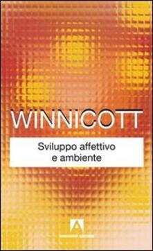 Sviluppo affettivo e ambiente - Donald W. Winnicott - copertina
