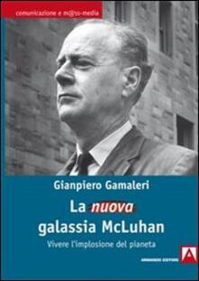 La nuova galassia McLuhan - Gianpiero Gamaleri - copertina