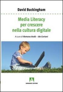 Libro Media literacy per crescere nella cultura digitale David Buckingham