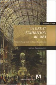 La great exhibition del 1851. Una svolta epocale nella comunicazione - Nicola Squicciarino - copertina