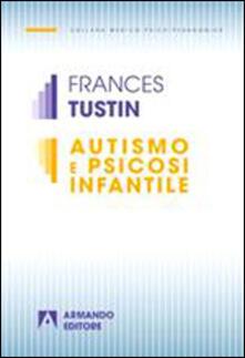 Autismo e psicosi infantile - Frances Tustin - copertina