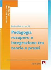 Pedagogia, recupero e integrazione tra teorie e prassi