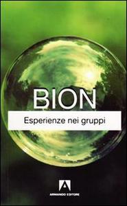 Libro Esperienze nei gruppi Wilfred R. Bion