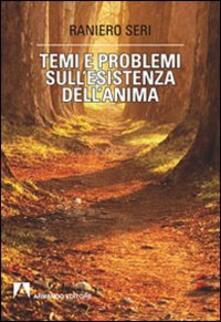 Temi e problemi sull'esistenza dell'anima - Raniero Seri - copertina