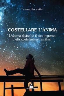 Anima di luce. L'infinita bellezza dell'anima umana - Teresa Piacentini - copertina