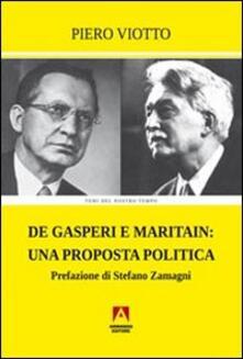De Gasperi e Maritain. Una proposta politica - Piero Viotto - copertina