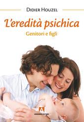 L'eredità psichica. Genitori e figli