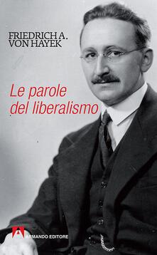 Le parole del liberalismo - Friedrich A. von Hayek - copertina