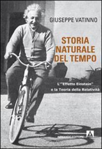 Libro Storia naturale del tempo. L'«effetto Einstein» e la teoria della relatività Giuseppe Vatinno
