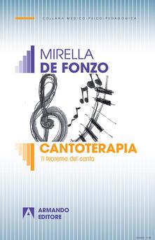 Cantoterapia. Il teorema del canto - Mirella De Fonzo - copertina