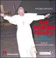 San Giovanni Paolo II. Il papa venuto da lontano - Vittorio Esposito,Maurizio Riccardi - copertina