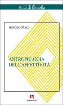 Antropologia dell'affettività - Antonio Malo - ebook