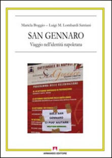 San Gennaro. Viaggio nell'identità napoletana. Con DVD - Maricla Boggio,Luigi M. Lombardi Satriani - copertina