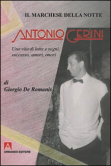 Equilibrifestival.it Il marchese della notte. Antonio Gerini. Una vita di lotte e sogni, successo, amori, onori Image