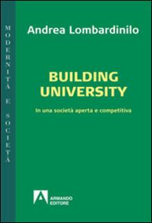 Building university. In una società aperta e comparativa - Andrea Lombardinilo - copertina