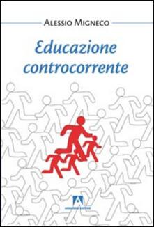 Educazione controcorrente - Alessandro Migneco - copertina